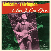 Malcolm Yelvington - Move It on Over