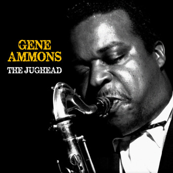 Gene Ammons - The Jughead (Remastered)