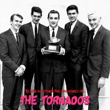 The Tornados - Telstar and Other Big Adventures Of... The Tornados (Remastered)