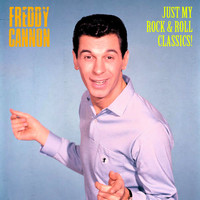 Freddy Cannon - Just My Rock & Roll Classics (Remastered)