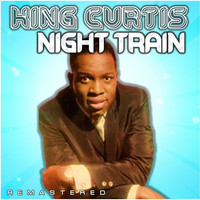 King Curtis - Night Train (Remastered)