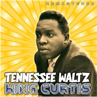 King Curtis - Tennessee Waltz (Remastered)