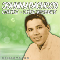 Johnny Pacheco - Chuki-Luki Wobble (Remastered)
