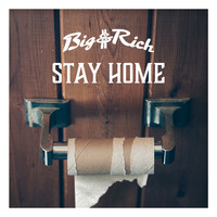 Big & Rich - Stay Home