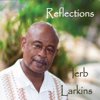 Herb Larkins - Reflections