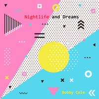 Bobby Cole - Nightlife and Dreams