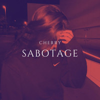 Cherry - Sabotage (Explicit)