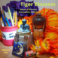 Tiger Blossom - Voices of Princess Everywhen 2008-11