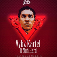 Vybz Kartel - It Nuh Hard (Explicit)