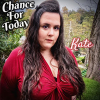 Kate - Chance for Today