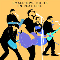 Smalltown Poets - In Real Life (Live)