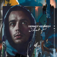 Dermot Kennedy - Without Fear (The Complete Edition [Explicit])