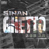 Sinan - Ghetto (Explicit)