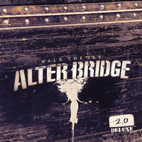 Alter Bridge - Walk The Sky 2.0 (Deluxe)