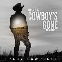 Tracy Lawrence - When the Cowboy's Gone (Acoustic)