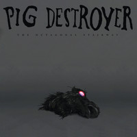 Pig Destroyer - The Cavalry