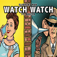 Elephant Man - Watch Watch (Explicit)