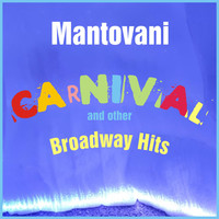 Mantovani Orchestra - Carnival and Other Broadway Hits