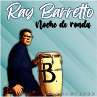 Ray Barretto - Noche de Ronda (Remastered)