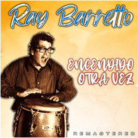 Ray Barretto - Encendido Otra Vez (Remastered)