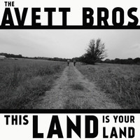 The Avett Brothers - This Land Is Your Land