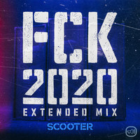 Scooter - FCK 2020 (Extended Mix [Explicit])