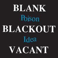 Poison Idea - Blank Blackout Vacant (Deluxe Reissue) (Explicit)