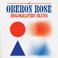 Oberon Rose - Holographic Blues