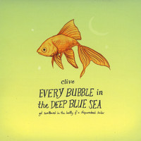 CLiVe - Every Bubble In The Deep Blue Sea