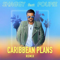 Shaggy - Caribbean Plans (Remix) [feat. Poupie]