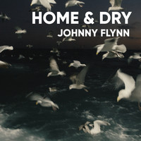 Johnny Flynn - Home & Dry (For the Fishing Industry Safety Group)