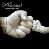 Mineral - Father to a Child (Explicit)