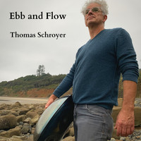 Thomas Schroyer - Ebb and Flow