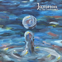 Jameson & the Conditionals - You're Dangerous