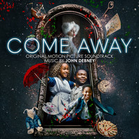 John Debney - Come Away (Original Motion Picture Soundtrack)