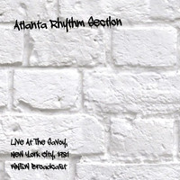 Atlanta Rhythm Section - Live At The Savoy, New York City, 1981 (WNEW Broadcast)