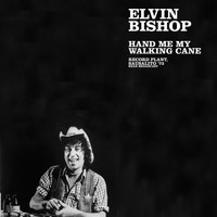 Elvin Bishop - Hand Me My Walking Cane (Record Plant, Sausalito '73 Live)