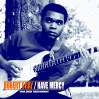 Robert Cray - Have Mercy! (Eugene, Oregon Live '78)