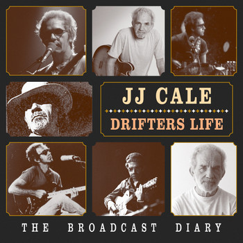 JJ Cale - Drifters Life; The Broadcast Diary (LIVE)