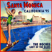 The Roches - Lady Of The Blues (Live, Santa Monica '95)