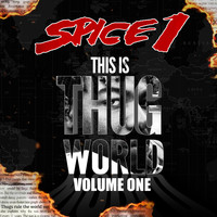 SPICE 1 - This is Thug World, Vol. 1 (Explicit)