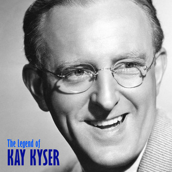 Kay Kyser - The Legend of Kay Kyser (Remastered)