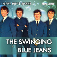 The Swinging Blue Jeans - Hippy Hippy Shake (Remastered)