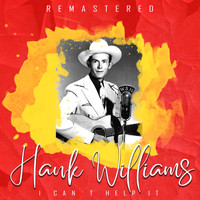 Hank Williams - I Can't Help It (Remastered)