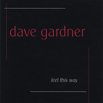 Dave Gardner - Feel This Way