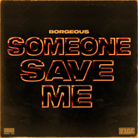 Borgeous - Someone Save Me