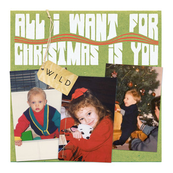 Wild - All I Want for Christmas Is You