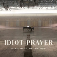 Nick Cave & The Bad Seeds - Idiot Prayer (Nick Cave Alone at Alexandra Palace [Explicit])