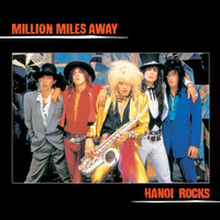 Hanoi Rocks - Million Miles Away (Explicit)
