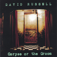 David Russell - Corpse or the Groom